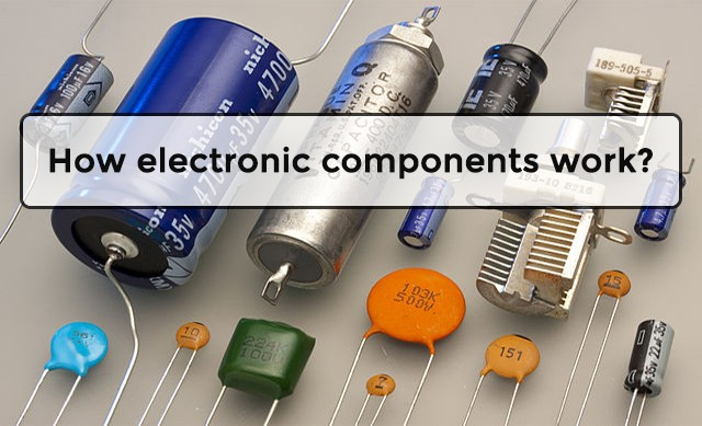 How electronic components work