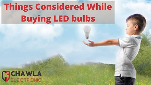 Things to consider when buying LED bulbs